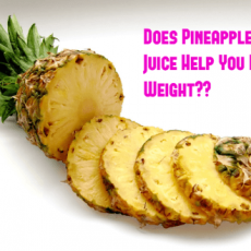 Does Pineapple Juice Help You Lose Weight? Are You Missing Out?